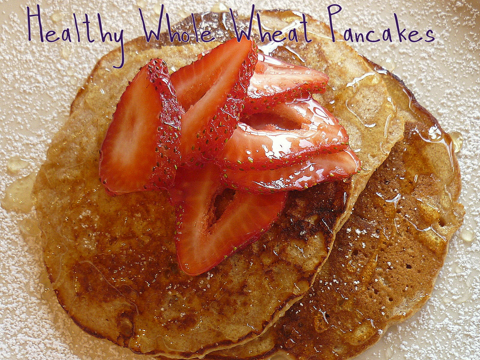 Healthy Whole Wheat Pancakes - Sprinkled with Flour