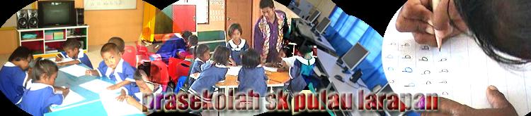 PraSekolah SK Pulau Larapan Semporna Sabah
