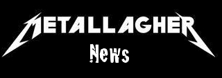 Metallagher News
