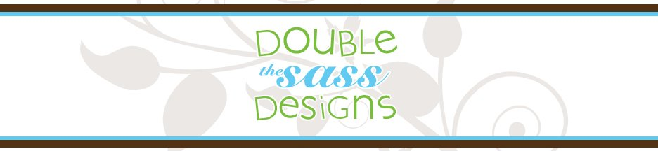 Double the Sass Designs