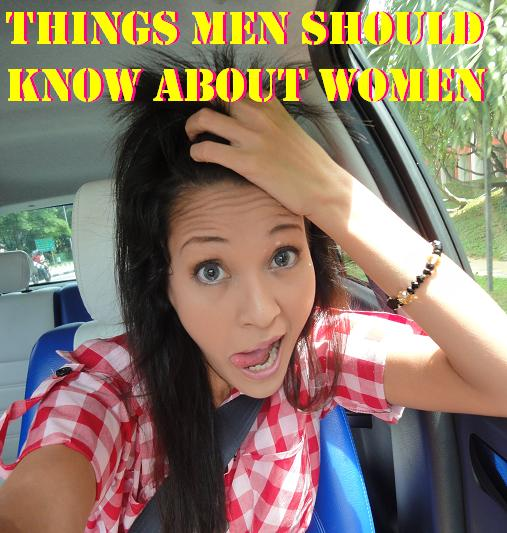 Things women should know about men