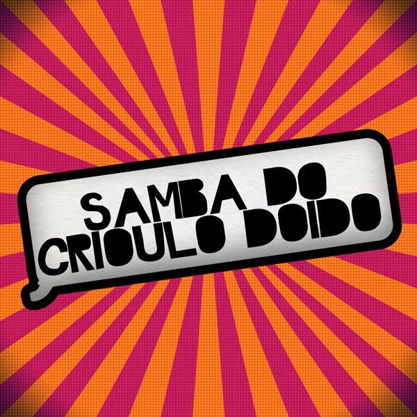 FESTA SAMBA DO CRIOULO DOIDO