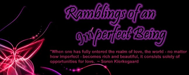 Ramblings Of An Imperfect Being