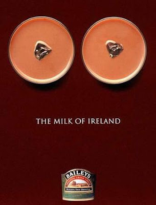 Baileys: 'The milk of Ireland.'