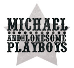 'Michael And The Lonesome Playboys'