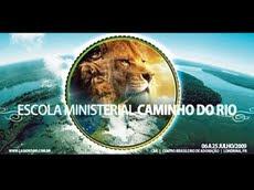 ESCOLA MINISTERIAL CAMINHO DO RIO
