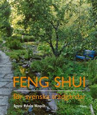 Feng shui för svenska trädgårdar (Prisma/Norstedts)