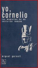 Venta de Novela: Yo, Cornelio  memorias de un centurión de Miguel Garnett
