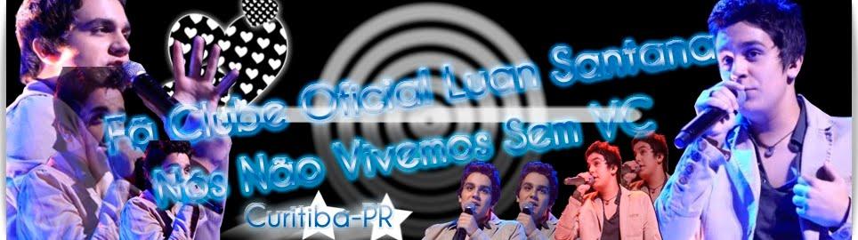 Fã Clube Oficial Luan Santana Nós Não Vivemos sem Você!