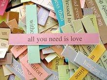 Tudo que você precisa é amor.