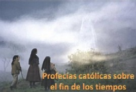 TODAS LAS PROFECIAS DE SANTOS SOBRE EL FIN DE LOS TIEMPOS