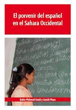 El porvenir del español en el Sahara Occidental. Bahia Mahmud Awah y Conchi Moya