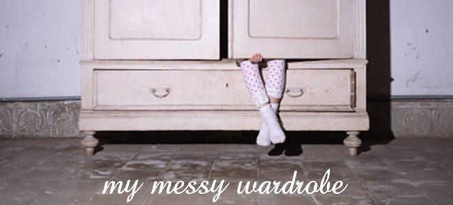 My [messy] Wardrobe