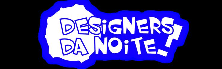 Designers da Noite