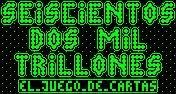 SEISCIENTOS DOS MIL TRILLONES. El juego de cartas