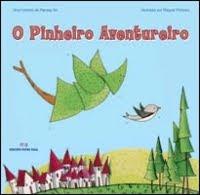 """O Pinheiro Aventureiro"""