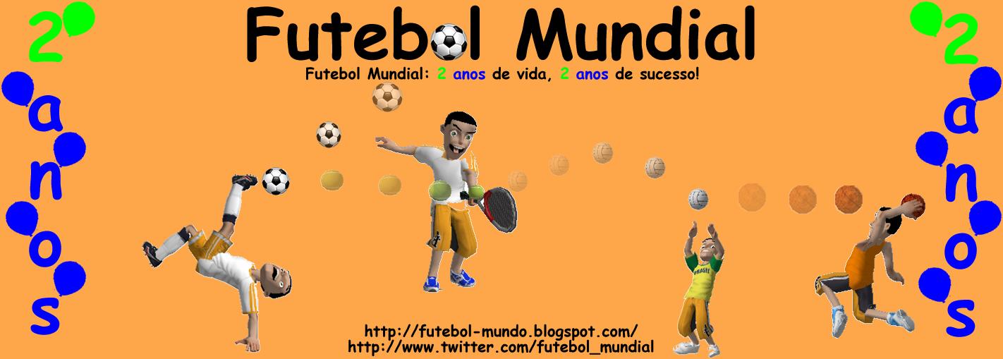 .: Futebol Mundial: 2 anos de vida, 2 anos de sucesso! :.