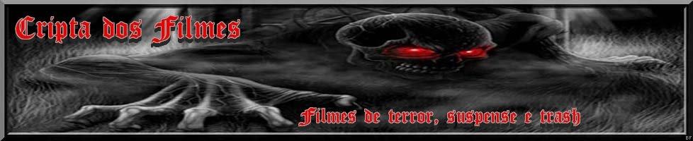 † Cripta Dos Filmes † ®™