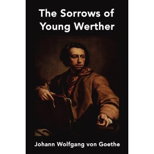 why is goethes the sorrows of The complete text of the sorrows of young werther.