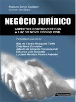 Negócio jurídico: aspectos controvertidos à luz do novo código civil
