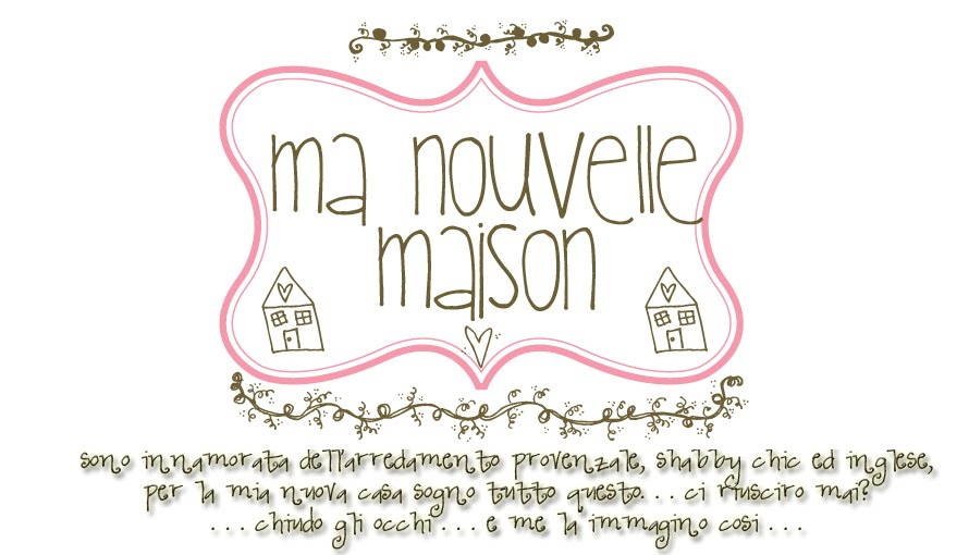 """MA NOUVELLE MAISON"""