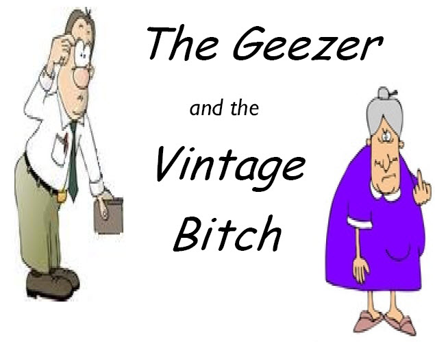 The Geezer and the Vintage Bitch