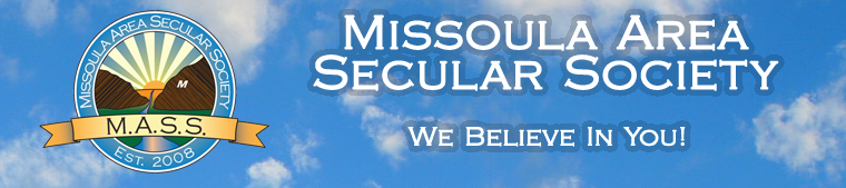 The Missoula Area Secular Society (M.A.S.S.)