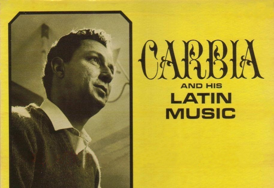Carbia and His Latin Music Carbia and His Latin Music