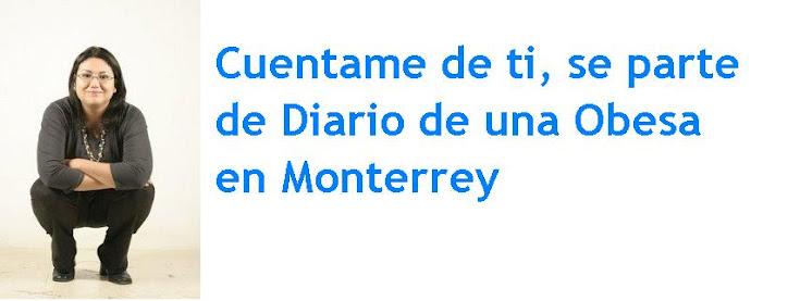 Cuentame de ti, se parte de Diario de una Obesa en Monterrey