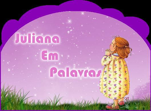 Juliana Em Palavras
