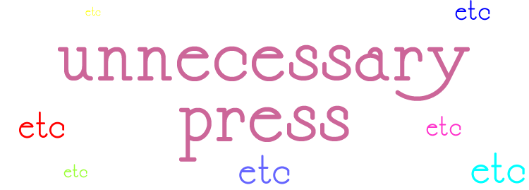 unnecessary press's PRO WEBSITE for GROWN UPS