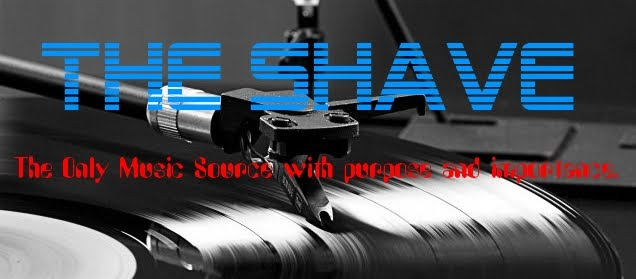 The Shave: The Only Pretentious Music Blog Worth Visiting