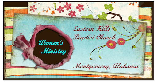 Women's Ministry of  Eastern Hills Baptist Church