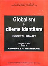 Alexandru Zub, Adrian Cioflanca (eds.), Globalism si dileme identitare. Perspective romanesti