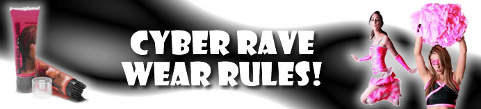 Rave Club Wear - Cyberwear Rules!