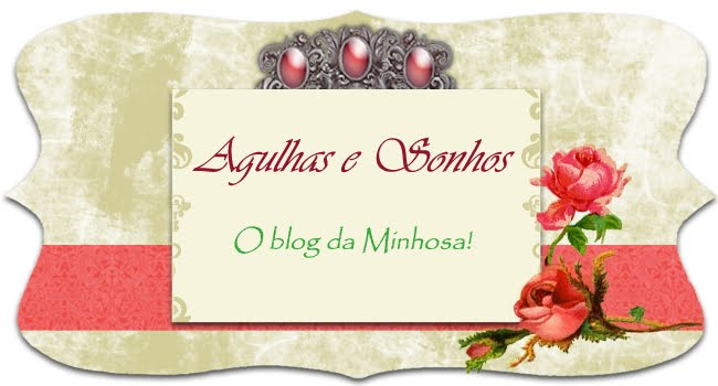 Agulhas e sonhos