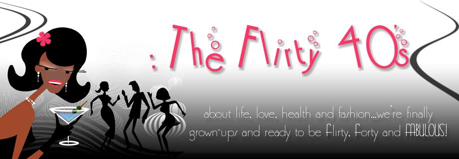 The Flirty 40s