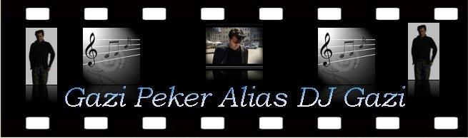 Gazi Peker Alias DJ Gazi