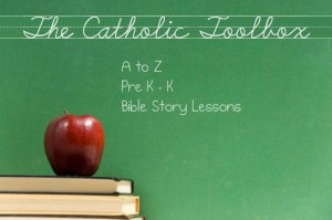 A to Z Pre K - K Bible Story Lesson Plans