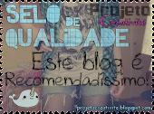 Selo de Qualidade: Este blog é Recomendadíssimo!