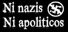 Ni Nazis, Ni Apoliticos