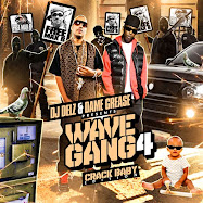 Max B, French Montana &amp; Dame Grease Wave Gang 4