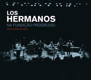 Los Hermanos – Ao Vivo Fundicao Progresso (2008)