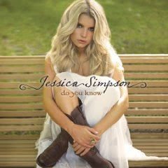 Jessica Simpson – Do You Know (2008)