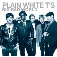 Plain White T's – Big Bad World (2008)