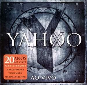 Yahoo – 20 Anos – Ao Vivo (2008)