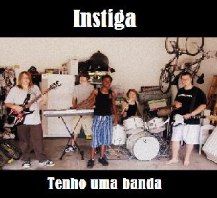 Instiga – Tenho Uma Banda (2008)