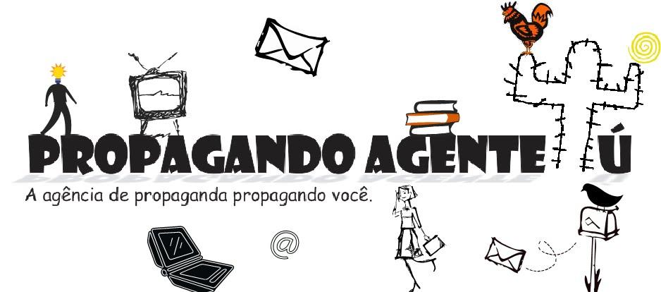 Propagando Agentetú. A agência de propaganda propagando você.