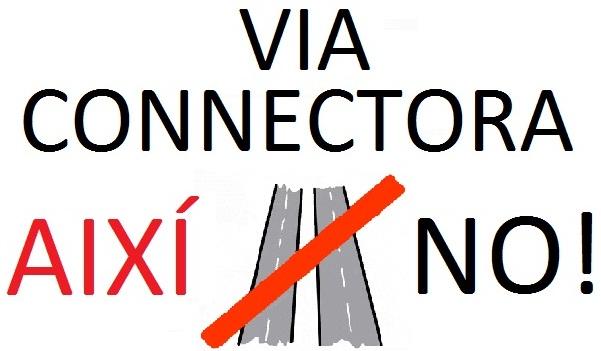 VIA CONNECTORA AIXÍ: NO!