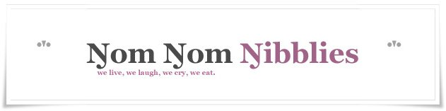 Nom Nom Nibblies- we live, we laugh, we cry, we eat.